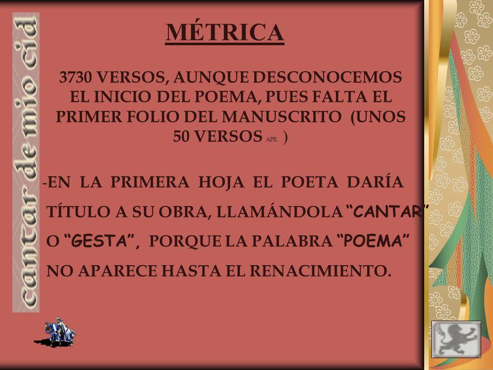 MÉTRICA 3730 VERSOS, AUNQUE DESCONOCEMOS EL INICIO DEL POEMA, PUES FALTA EL PRIMER FOLIO DEL MANUSCRITO (UNOS 50 VERSOS APR.