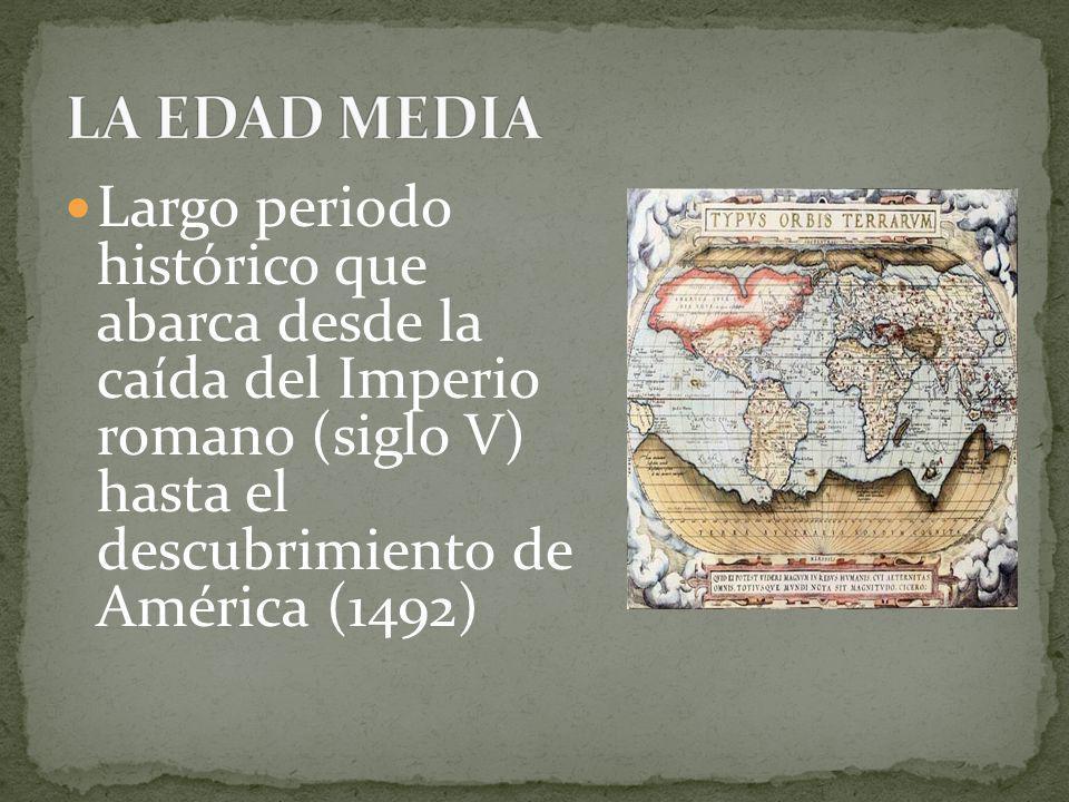 Largo periodo histórico que abarca desde la caída del Imperio romano (siglo V) hasta el descubrimiento de América (1492)