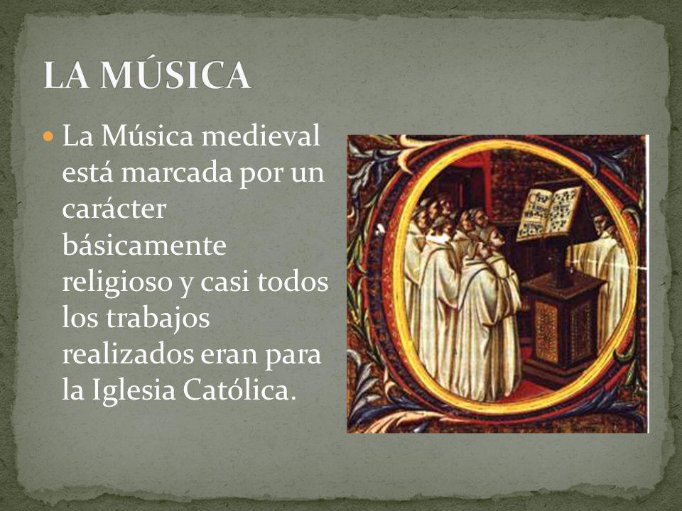 La Música medieval está marcada por un carácter básicamente religioso y casi todos los trabajos realizados eran para la Iglesia Católica.