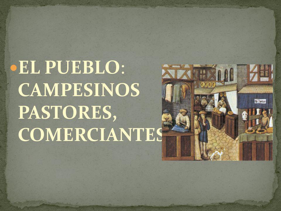 EL PUEBLO: CAMPESINOS PASTORES, COMERCIANTES