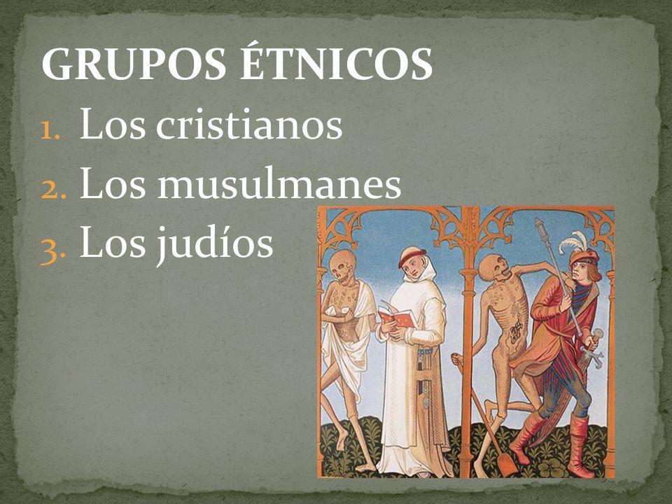 GRUPOS ÉTNICOS 1. Los cristianos 2. Los musulmanes 3. Los judíos