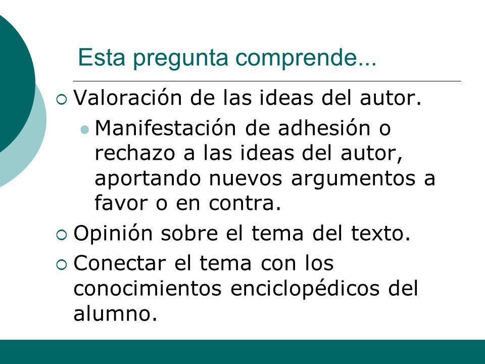 Alfonso Sancho Rodríguez 16 1.2. Explicación y valoración de las ideas expuestas a partir de la cultura del alumno y de su conocimiento del mundo (1 p
