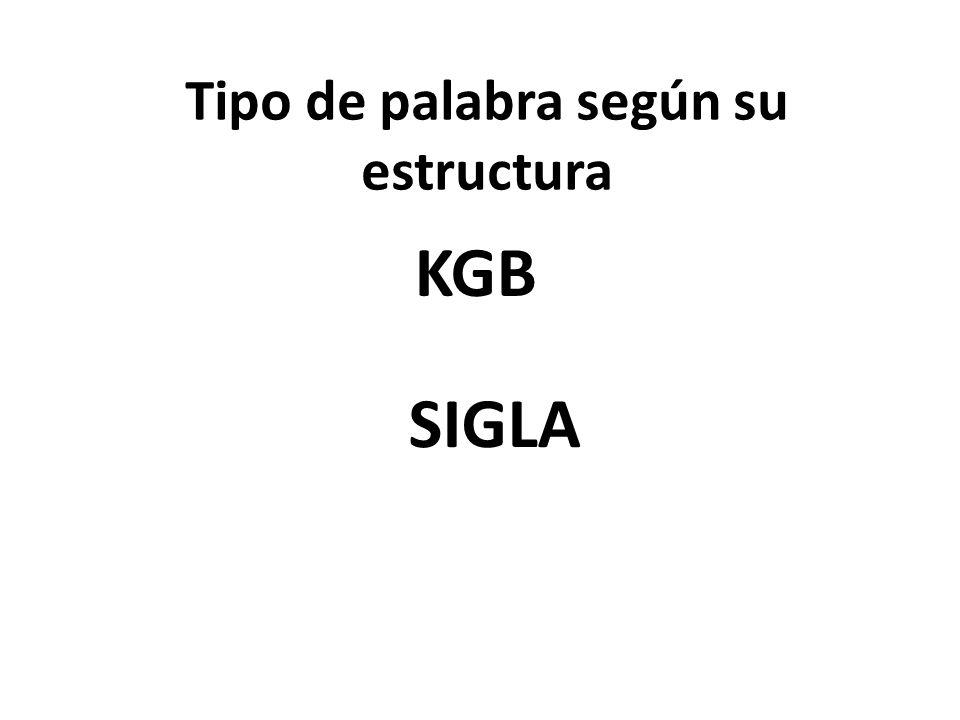 Tipo de palabra según su estructura KGB SIGLA