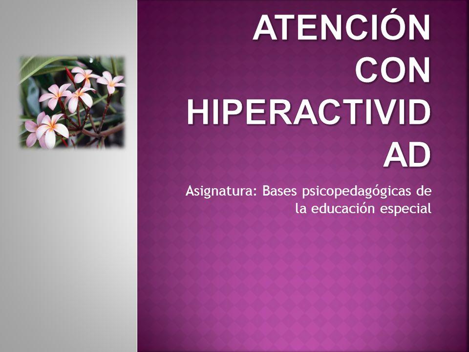 Asignatura: Bases psicopedagógicas de la educación especial