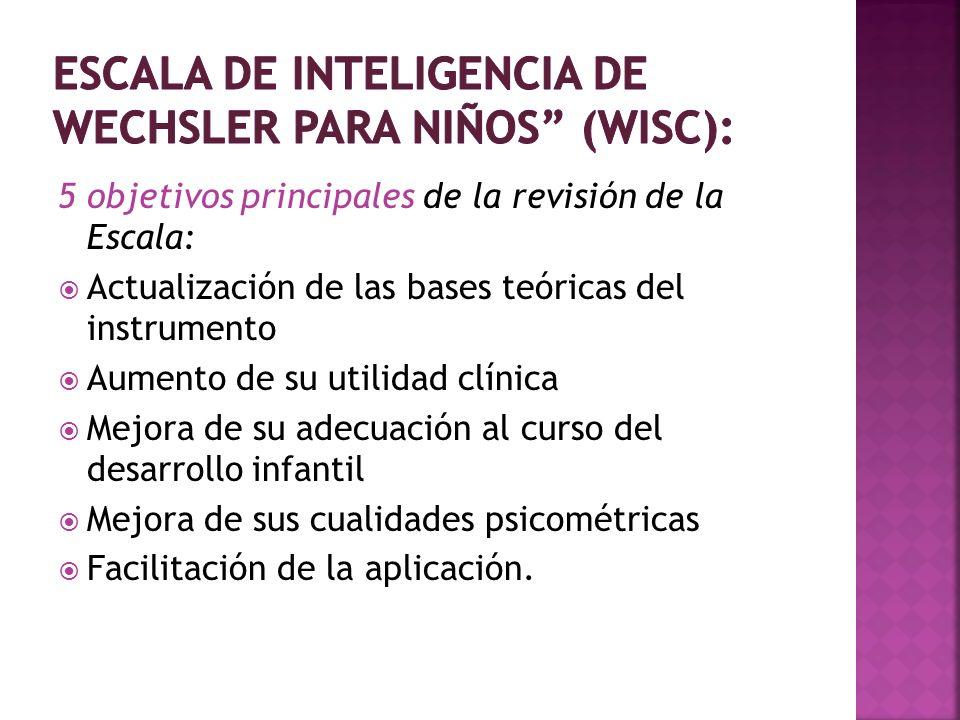 5 objetivos principales de la revisión de la Escala: Actualización de las bases teóricas del instrumento Aumento de su utilidad clínica Mejora de su a