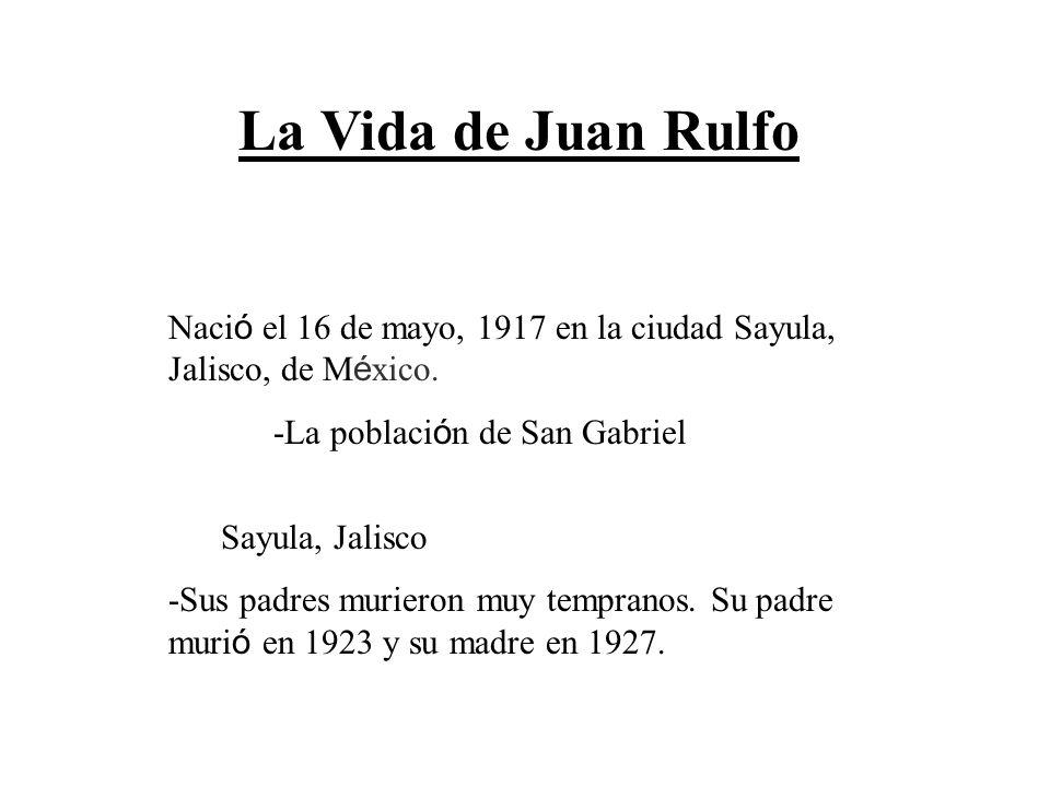 Naci ó el 16 de mayo, 1917 en la ciudad Sayula, Jalisco, de M é xico. -La poblaci ó n de San Gabriel Sayula, Jalisco -Sus padres murieron muy temprano