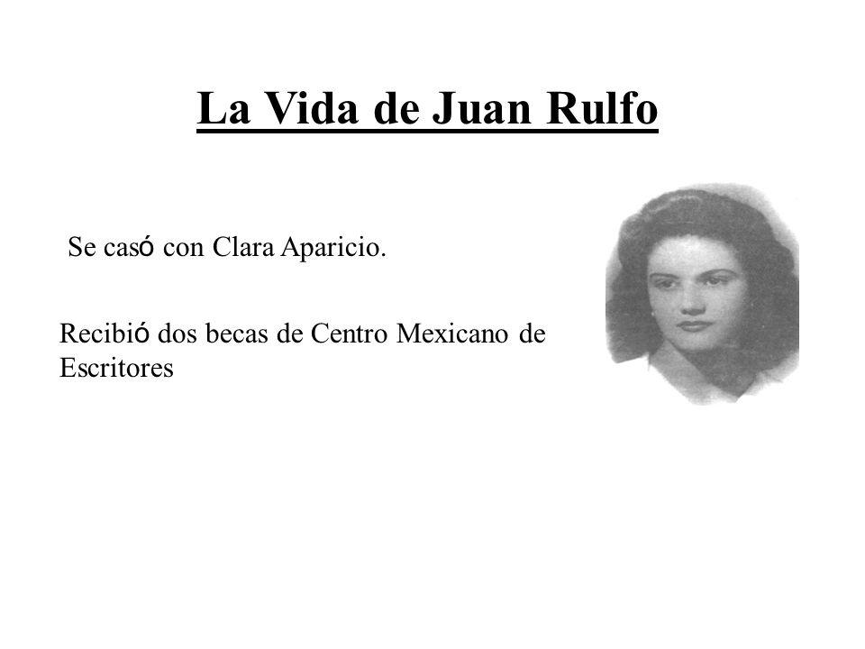 Se cas ó con Clara Aparicio. Recibi ó dos becas de Centro Mexicano de Escritores La Vida de Juan Rulfo