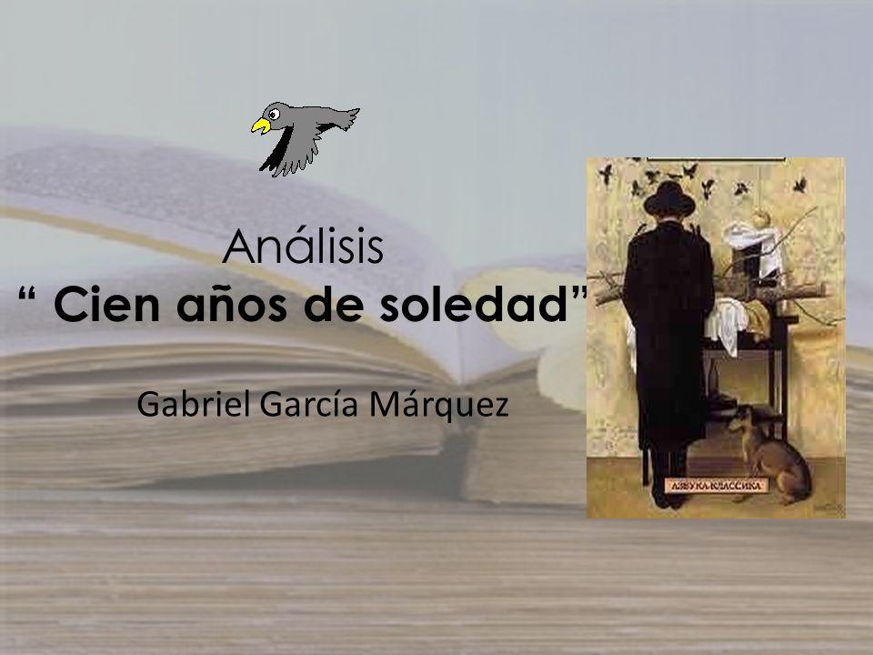 Análisis Cien años de soledad Gabriel García Márquez
