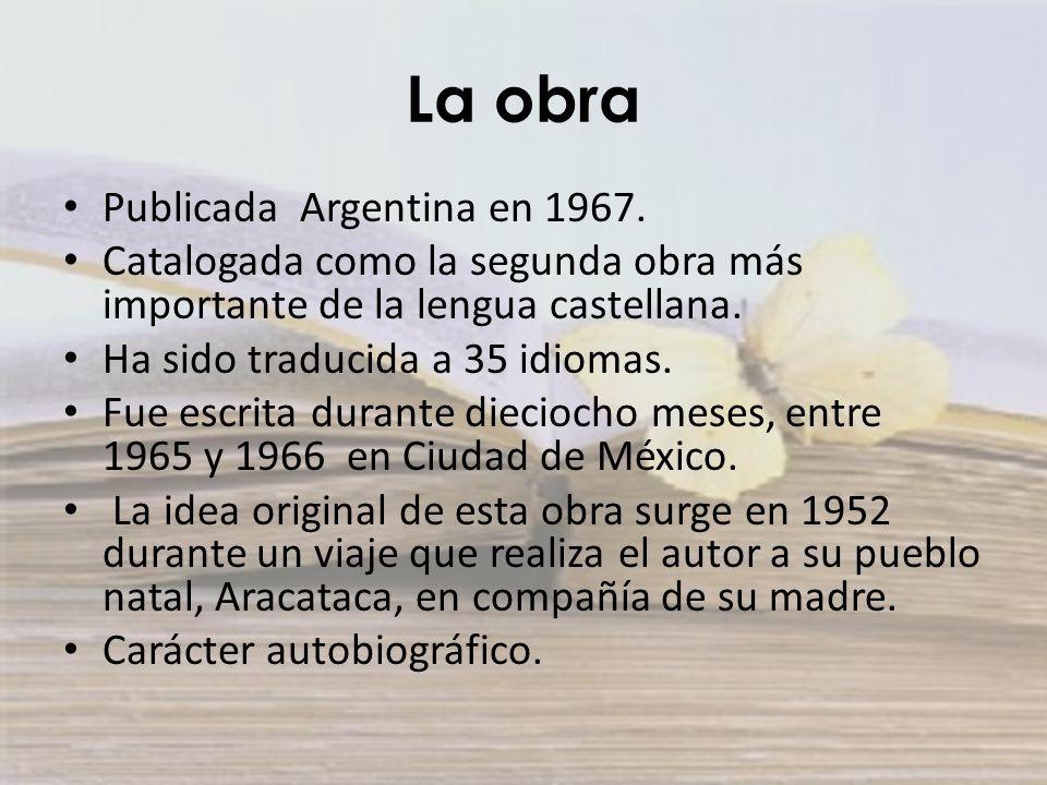 La obra Publicada Argentina en 1967. Catalogada como la segunda obra más importante de la lengua castellana. Ha sido traducida a 35 idiomas. Fue escri