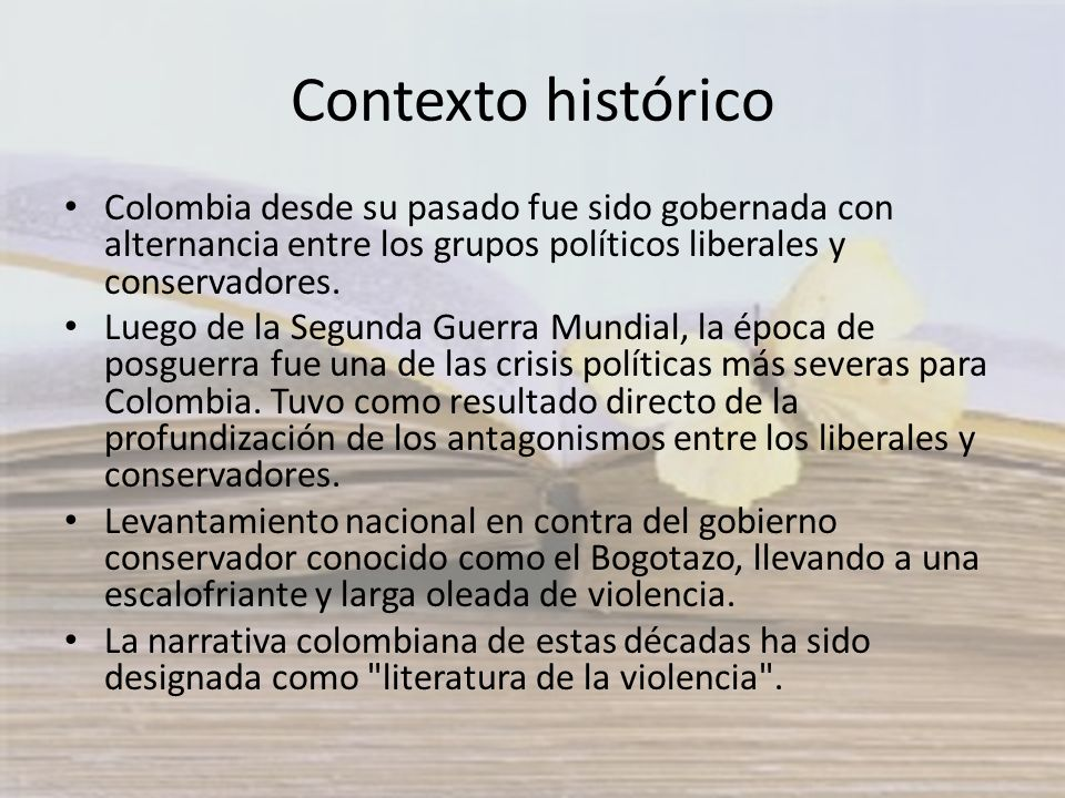 Contexto histórico Colombia desde su pasado fue sido gobernada con alternancia entre los grupos políticos liberales y conservadores. Luego de la Segun