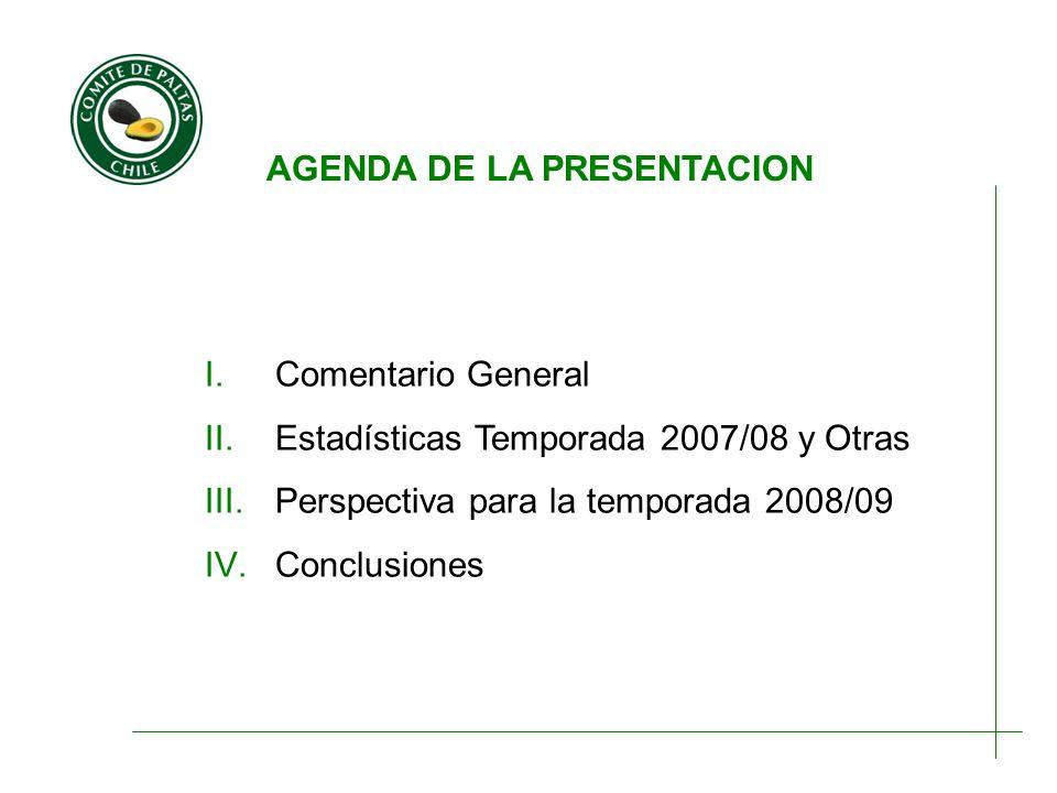 AGENDA DE LA PRESENTACION I.Comentario General II.Estadísticas Temporada 2007/08 y Otras III.Perspectiva para la temporada 2008/09 IV.Conclusiones