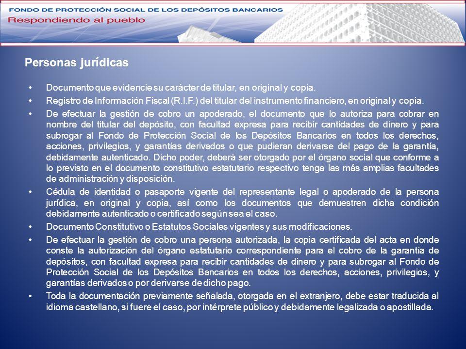 Personas jurídicas Documento que evidencie su carácter de titular, en original y copia. Registro de Información Fiscal (R.I.F.) del titular del instru