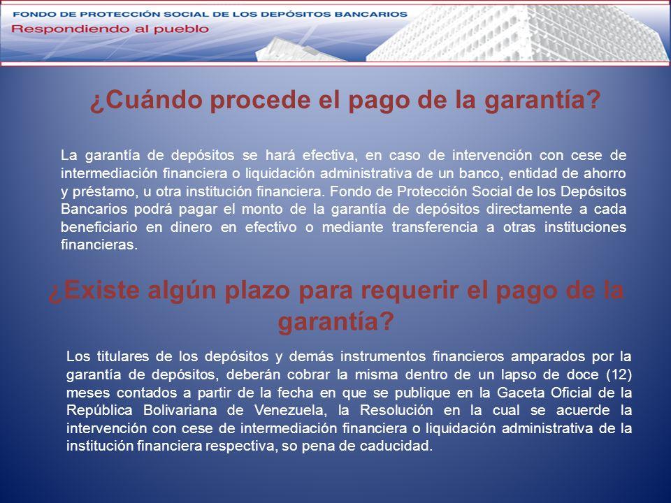 ¿Cuándo procede el pago de la garantía? La garantía de depósitos se hará efectiva, en caso de intervención con cese de intermediación financiera o liq