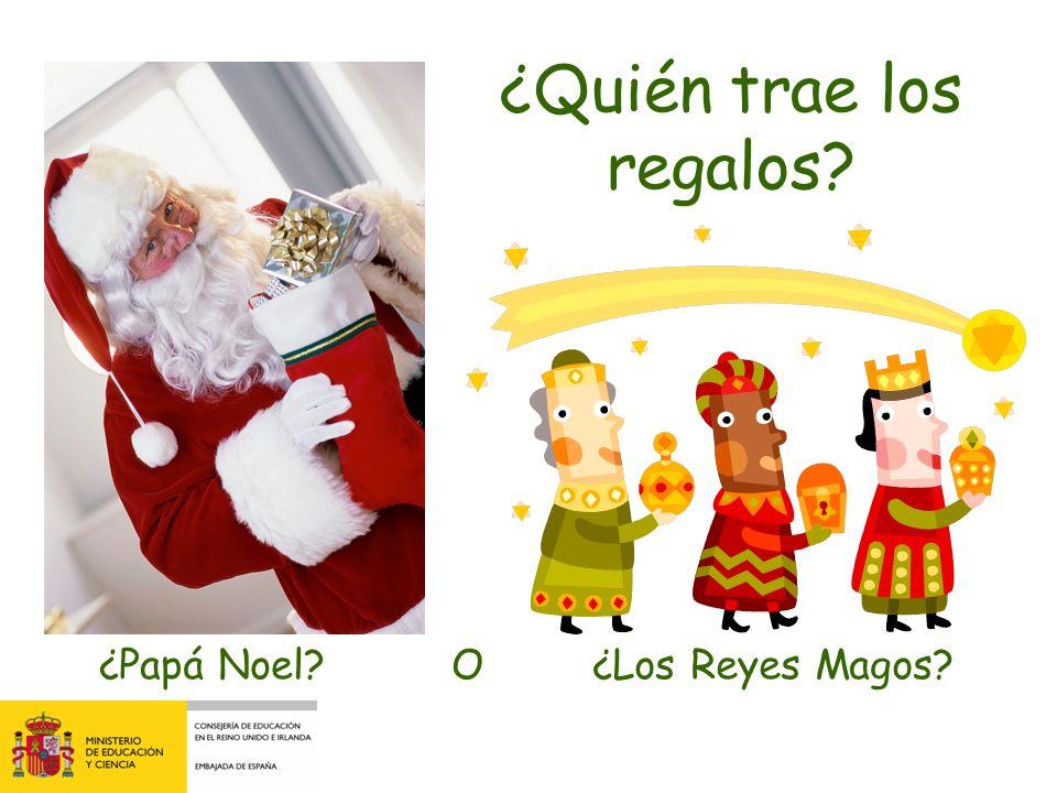 ¿Quién trae los regalos? ¿Papá Noel?¿Los Reyes Magos?O