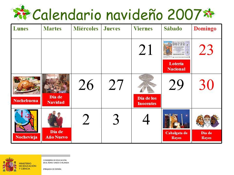 LunesMartesMiércolesJuevesViernesSábadoDomingo 212223 24252627282930 31123456 Calendario navideño 2007 Lotería Nacional Nochebuena Día de Navidad Noch