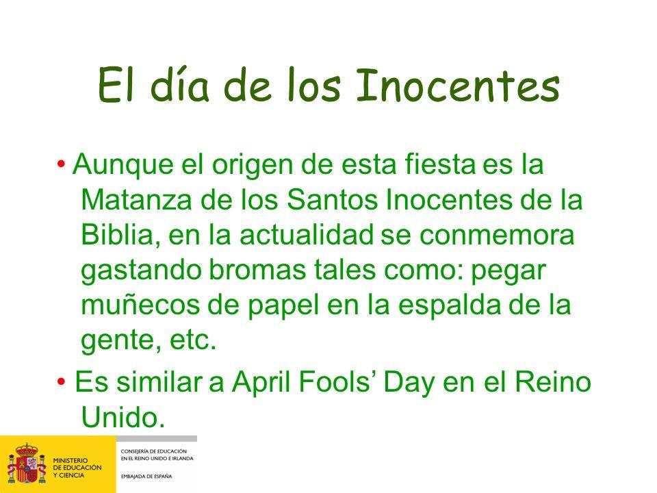 El día de los Inocentes Aunque el origen de esta fiesta es la Matanza de los Santos Inocentes de la Biblia, en la actualidad se conmemora gastando bro
