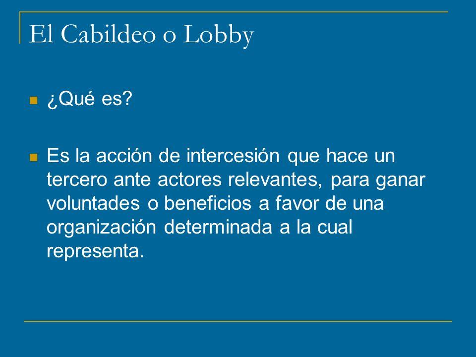 El Cabildeo o Lobby ¿Qué es.