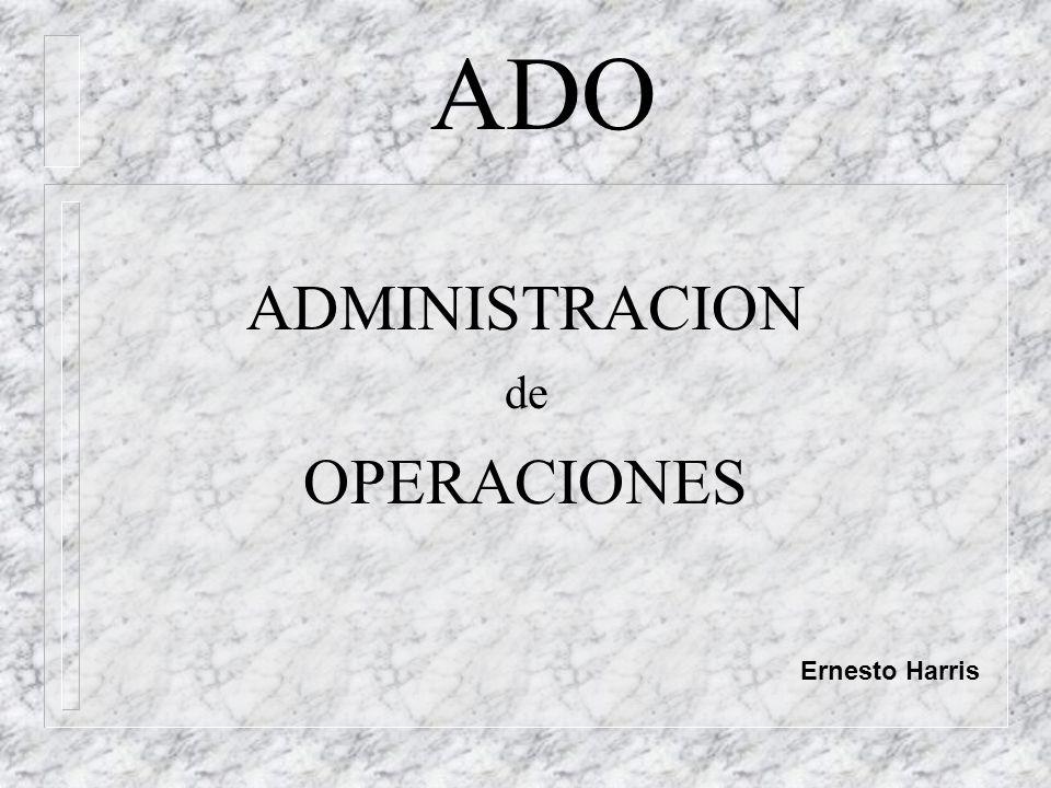 Administración de Operaciones Q Función Los ADO son responsables del manejo de aquellos departamentos, áreas, etc.