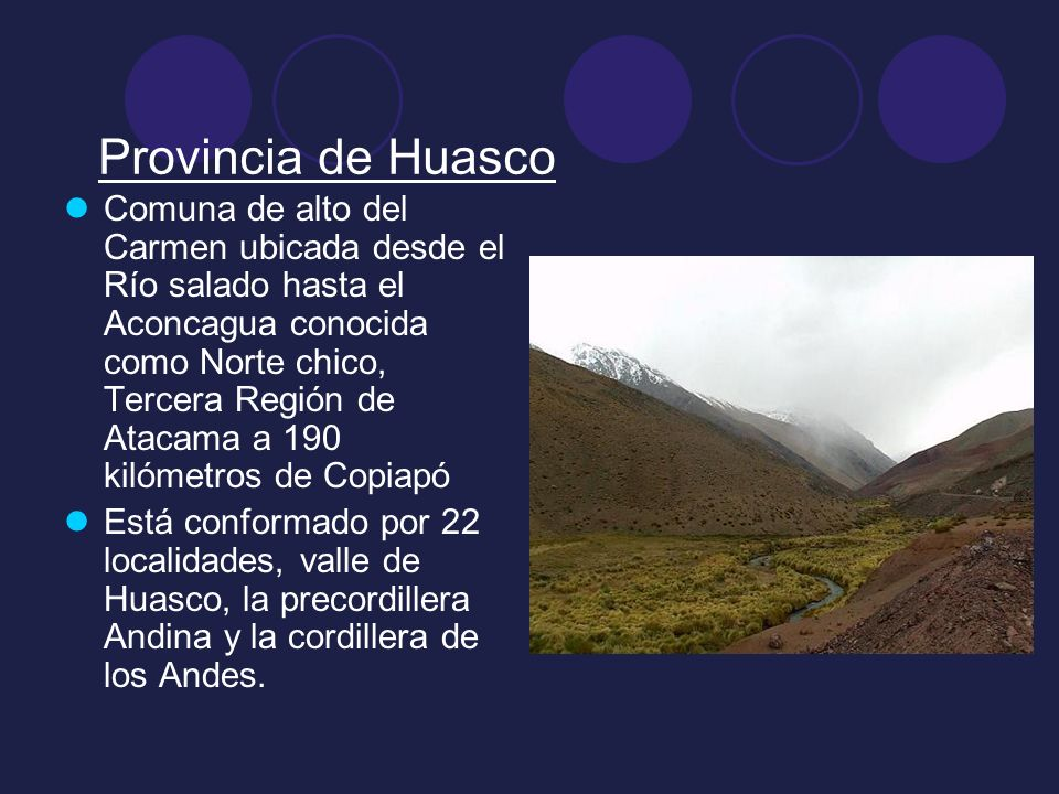 Provincia de Huasco Comuna de alto del Carmen ubicada desde el Río salado hasta el Aconcagua conocida como Norte chico, Tercera Región de Atacama a 19