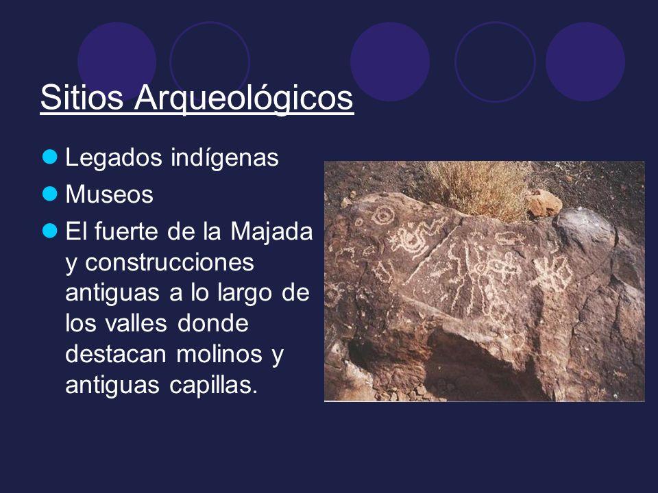 Sitios Arqueológicos Legados indígenas Museos El fuerte de la Majada y construcciones antiguas a lo largo de los valles donde destacan molinos y antig