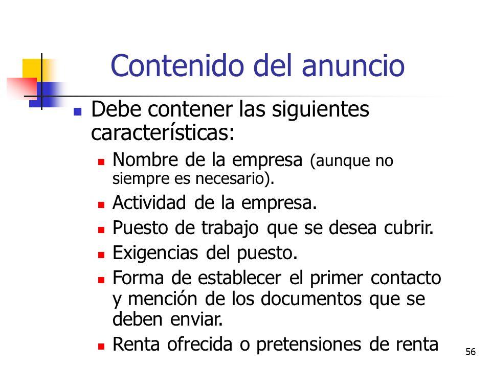 56 Contenido del anuncio Debe contener las siguientes características: Nombre de la empresa (aunque no siempre es necesario). Actividad de la empresa.