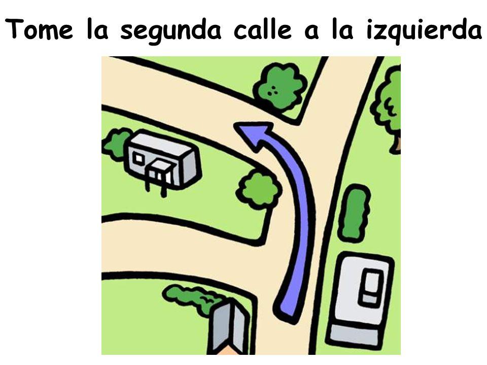 Tome la primera calle a la derecha