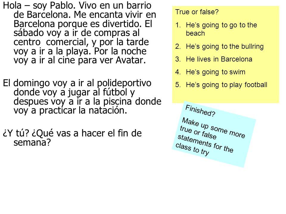 Hola – soy Pablo. Vivo en un barrio de Barcelona.