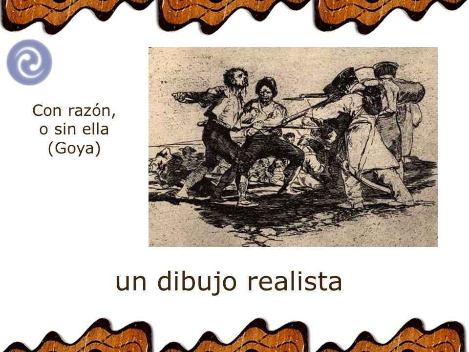 un dibujorealista Con razón, o sin ella (Goya)