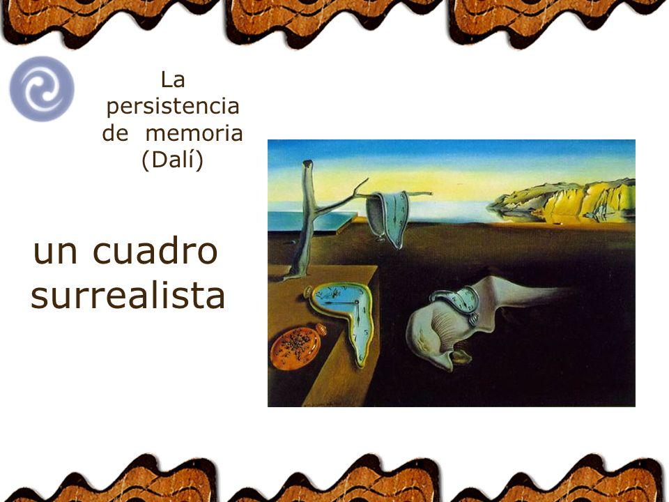 surrealista un cuadro La persistencia de memoria (Dalí)
