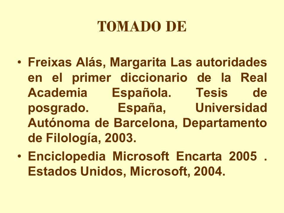 Freixas Alás, Margarita Las autoridades en el primer diccionario de la Real Academia Española. Tesis de posgrado. España, Universidad Autónoma de Barc