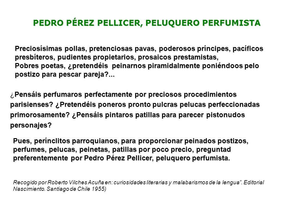 PEDRO PÉREZ PELLICER, PELUQUERO PERFUMISTA Preciosísimas pollas, pretenciosas pavas, poderosos príncipes, pacíficos presbíteros, pudientes propietario