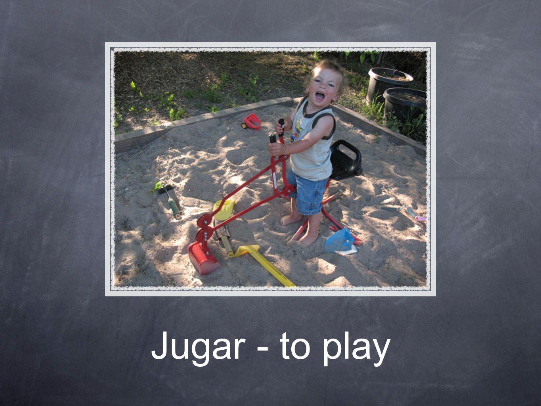Jugar - to play