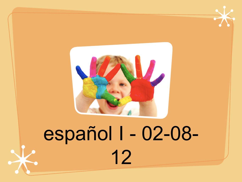 español I - 02-08- 12