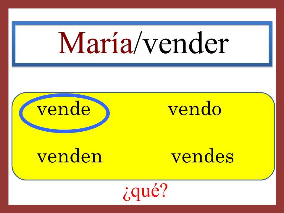 María/vender vende vendo venden vendes ¿qué