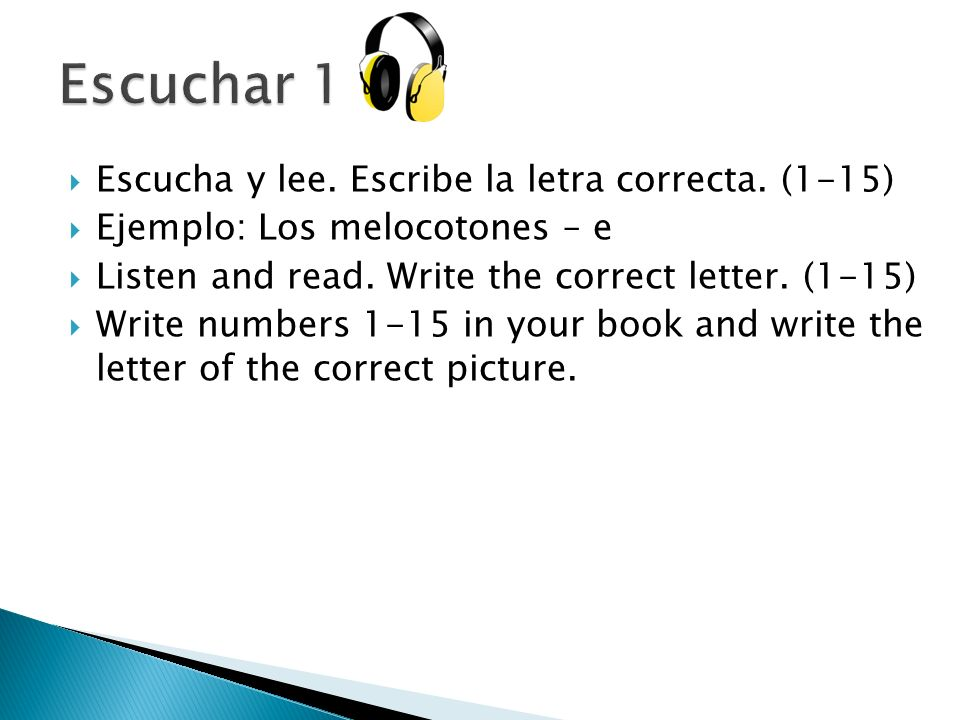 Escucha y lee. Escribe la letra correcta. (1-15) Ejemplo: Los melocotones – e Listen and read.
