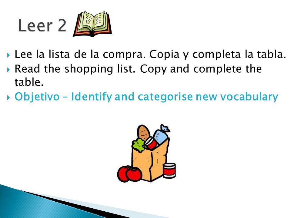 Lee la lista de la compra. Copia y completa la tabla.