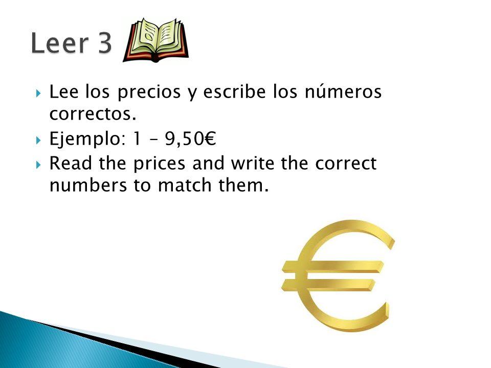 Lee los precios y escribe los números correctos.