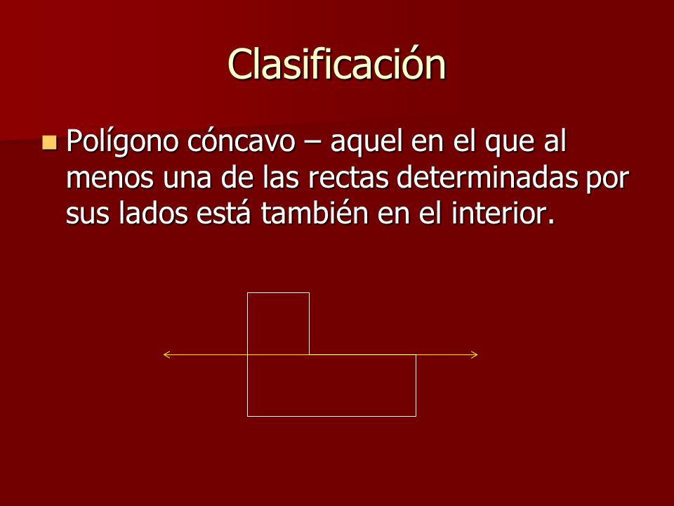 Clasificación Polígono regular – aquel que es convexo, equilátero y equiangular.