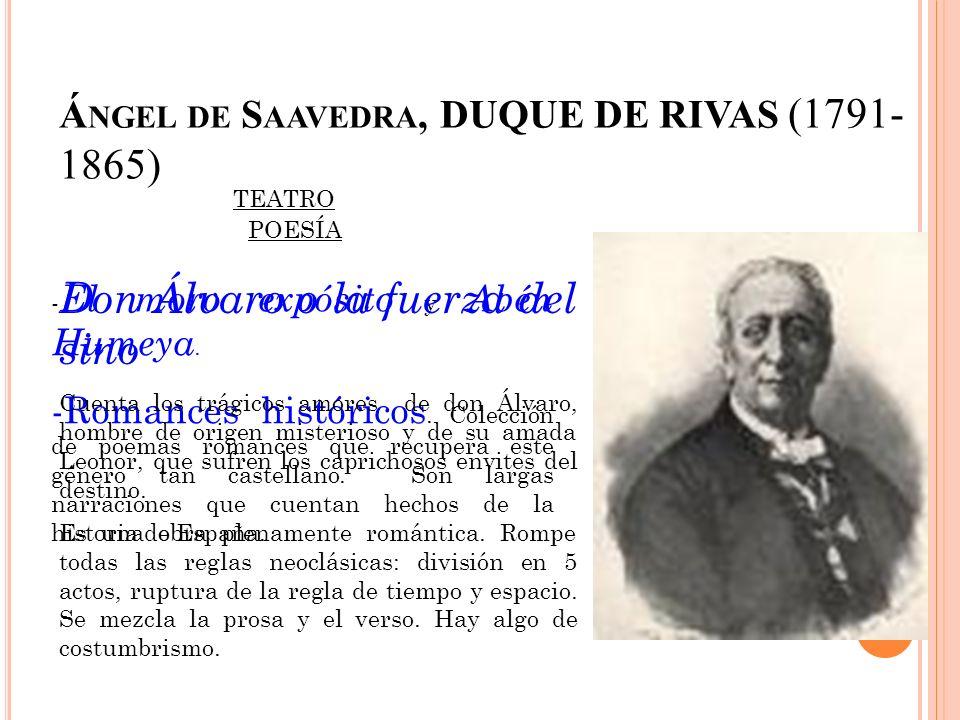 Á NGEL DE S AAVEDRA, DUQUE DE RIVAS (1791- 1865) POESÍA - El moro expósito y Abén Humeya. -Romances históricos. Colección de poemas romances que recup