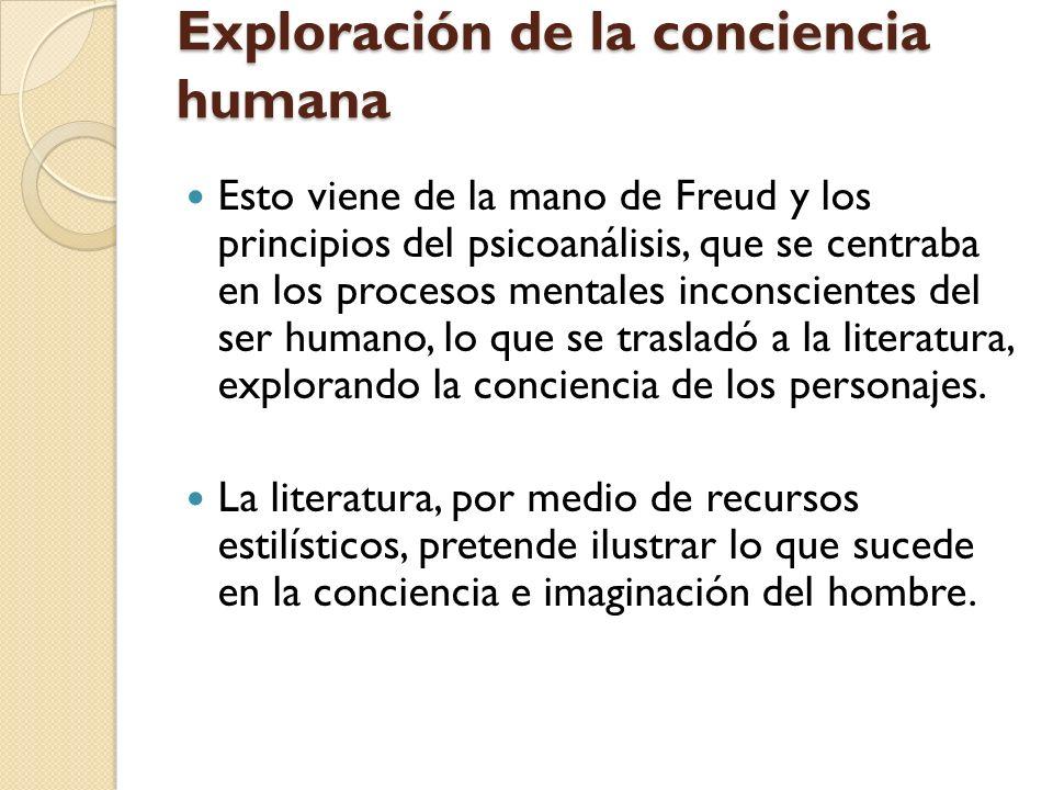 Exploración de la conciencia humana Esto viene de la mano de Freud y los principios del psicoanálisis, que se centraba en los procesos mentales incons