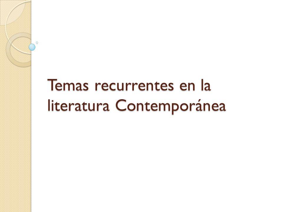 Temas recurrentes en la literatura Contemporánea