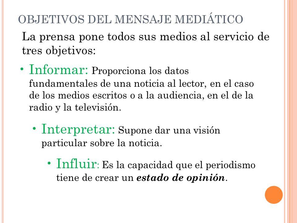 LENGUAJE NOTICIOSO La prensa escrita, la radio y la televisión, son los medios informativos más importantes. Como tales, estructuran su lenguaje notic