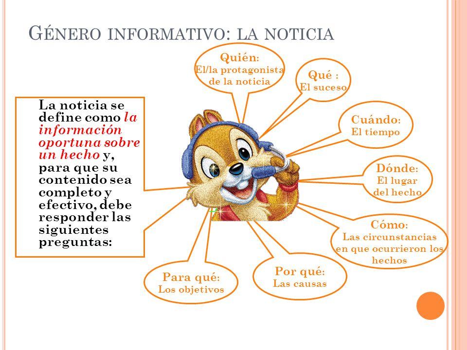 G ÉNEROS PERIODÍSTICOS Los Informativos, que dan información sobre acontecimientos de actualidad como la noticia, el reportaje y la crónica. Los de op