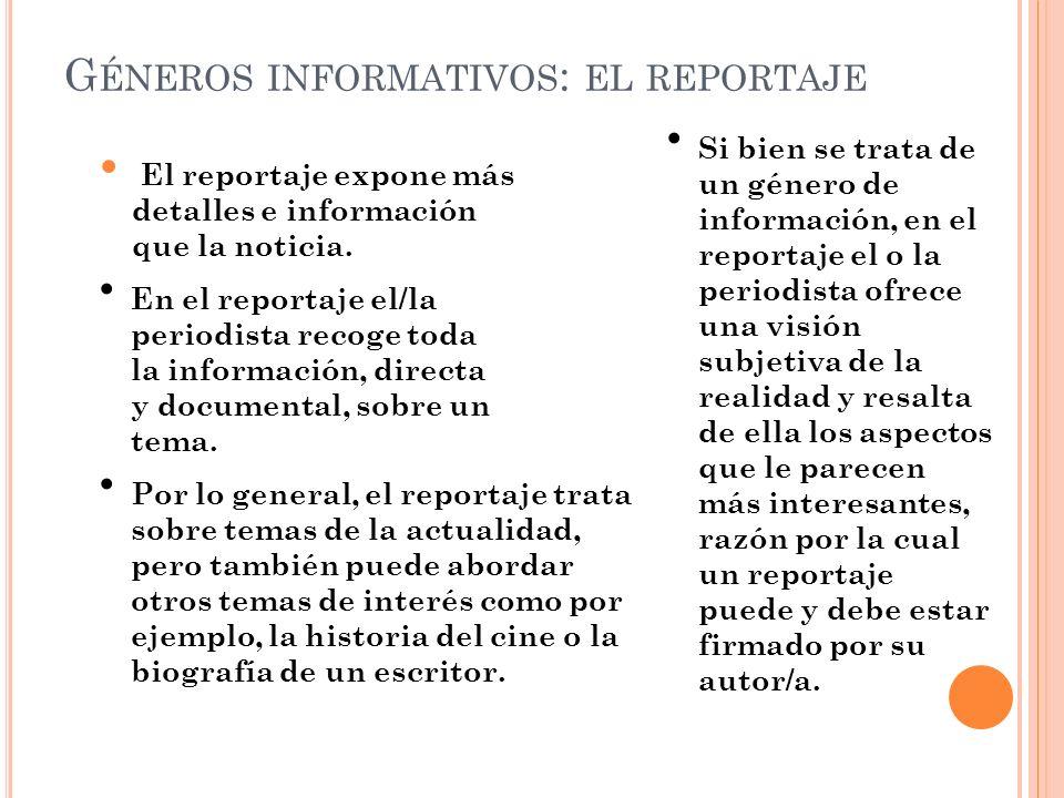 G ÉNERO INFORMATIVO : LA NOTICIA La noticia se define como la información oportuna sobre un hecho y, para que su contenido sea completo y efectivo, de