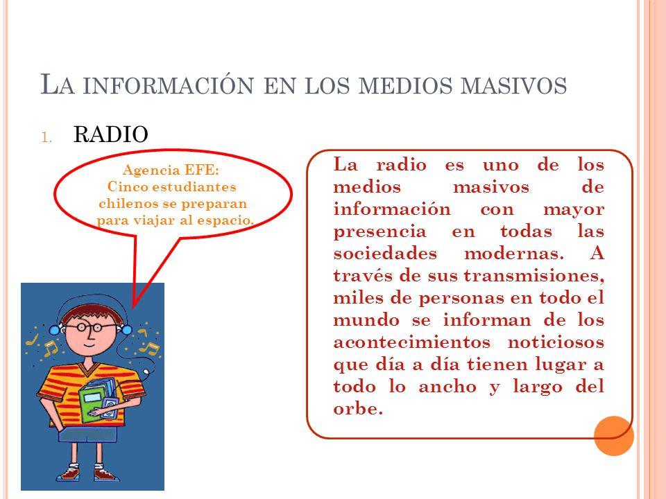 L A INFORMACIÓN EN LOS MEDIOS MASIVOS 1.