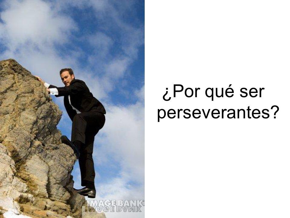 ¿Desde cuándo somos perseverantes?