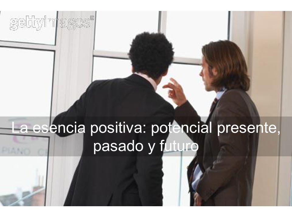 La esencia positiva: potencial presente, pasado y futuro