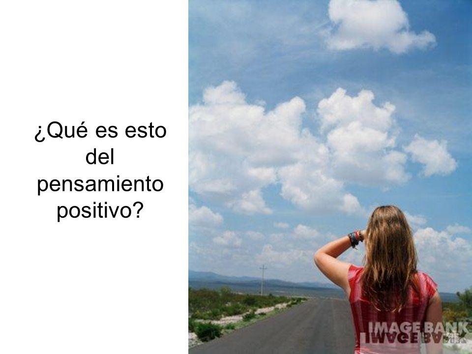 ¿Qué es esto del pensamiento positivo?