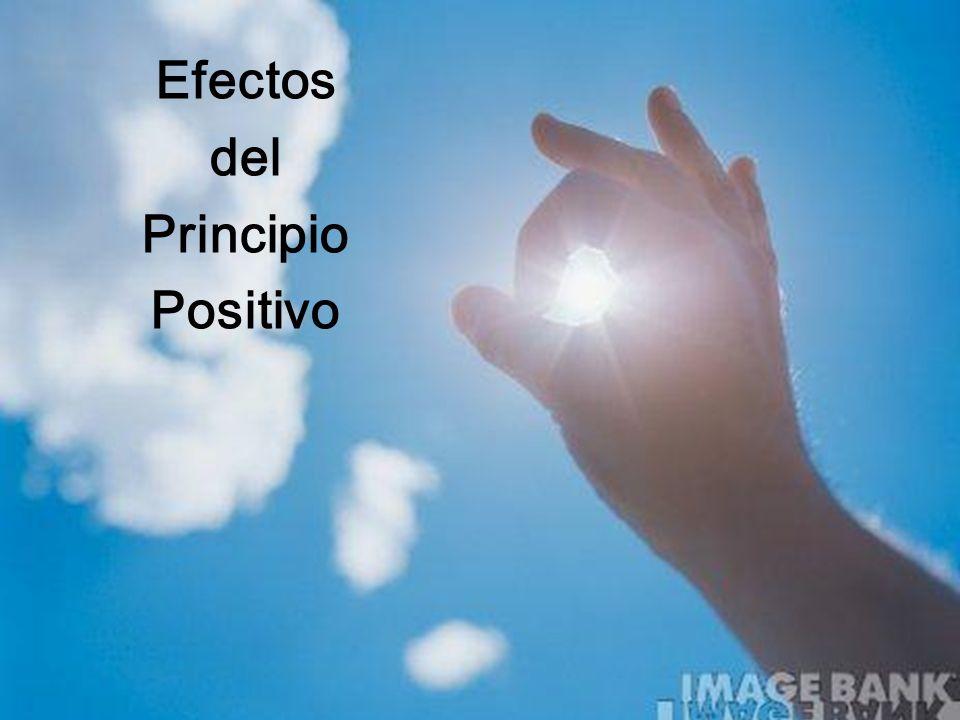 Efectos del Principio Positivo