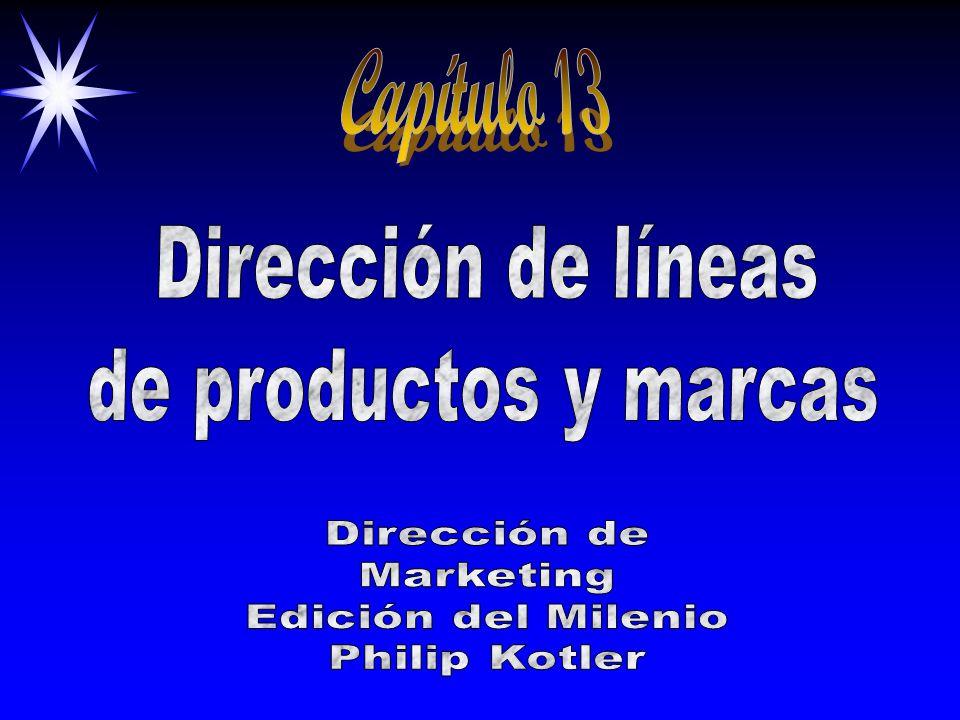 ©2000 Prentice Hall Estrategia de marca Extensión de denominación de marca Nuevo Denominación de marca Categoría del producto Extensión de línea Existente Multimarcas Nuevo Nuevas marcas